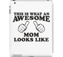 This Is What An Awesome Mom Looks Like, Black Ink | Moms and Dads Gifts, Mothers Day, Fathers Day, Matching Shirts For Parents iPad Case/Skin