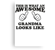 This Is What An Awesome Grandma Looks LIke, Black Ink | Grandparents Gift Canvas Print