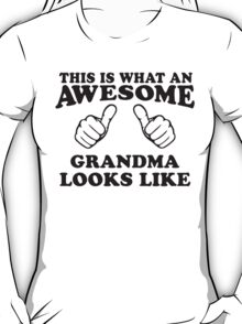 This Is What An Awesome Grandma Looks LIke, Black Ink | Grandparents Gift T-Shirt