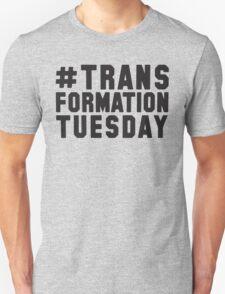 # Transformation Tuesday T-Shirt