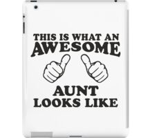 This Is What An Awesome Aunt Looks Like iPad Case/Skin