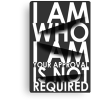 I Am Who I Am. Your Approval Is Not Required. Canvas Print