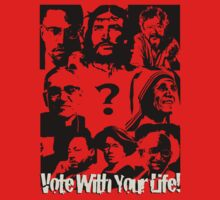 Vote with Your Life - Mix + ? by morepraxis