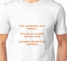 Actually Not Funny Unisex T-Shirt