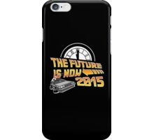 The Future is Now (Back to the Future) iPhone Case/Skin