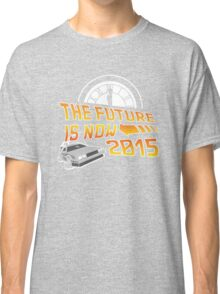 The Future is Now (Back to the Future) Classic T-Shirt
