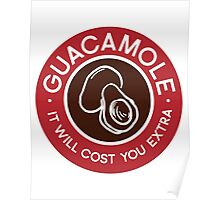 Guacamole It Will Cost You Extra Chipotle Humor Poster