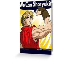 We Can Shoryukit! Greeting Card