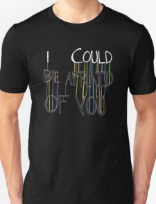 i (should) be afraid T-Shirt