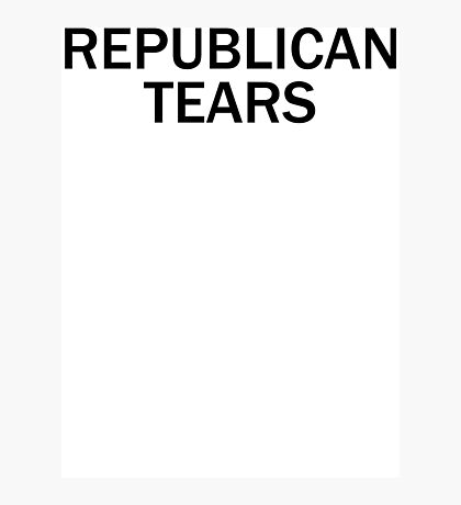 Republican Tears Photographic Print