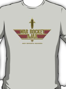 Dispatch War Rocket Ajax to Bring Back His Body T-Shirt