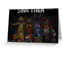 "Five Nights at Freddy's ""Save Them"" Greeting Card"