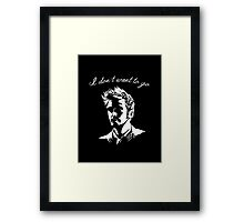 Tenth Doctor - I don't want to go Framed Print
