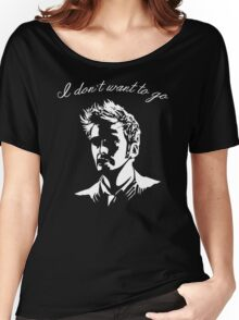 Tenth Doctor - I don't want to go Women's Relaxed Fit T-Shirt