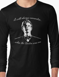 Eleventh Doctor - I will always remember... Long Sleeve T-Shirt