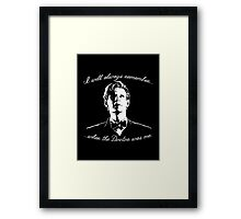 Eleventh Doctor - I will always remember... Framed Print