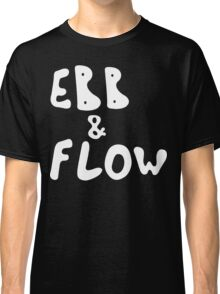 Ebb & Flow [White Ink] Classic T-Shirt