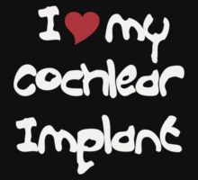 I love my Cochlear Implant T-Shirt