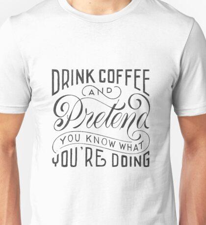 Drink Coffe Unisex T-Shirt