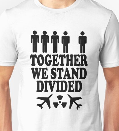together we stand divided T-Shirt
