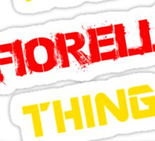 It's a FIORELLI thing, you wouldn't understand !! Sticker