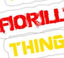 It's a FIORILLI thing, you wouldn't understand !! Sticker