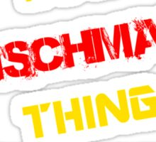 It's a FISCHMAN thing, you wouldn't understand !! Sticker