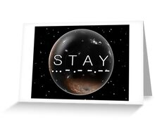 STAY Greeting Card