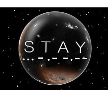 STAY Photographic Print