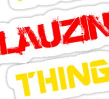 It's a FLAUZINO thing, you wouldn't understand !! Sticker