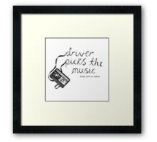 Driver Picks The Music Shotgun Shuts His Cakehole Framed Print