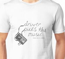 Driver Picks The Music Shotgun Shuts His Cakehole Unisex T-Shirt