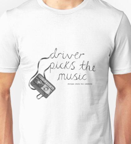 Driver Picks The Music Shotgun Shuts His Cakehole Unisex T-Shirt