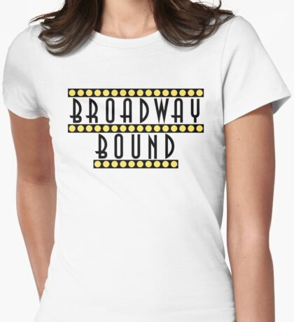 Broadway Bound Womens Fitted T-Shirt