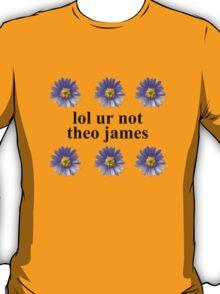 lol ur not T-Shirt