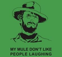 Clint ( My mule don't like people laughing) Kids Clothes