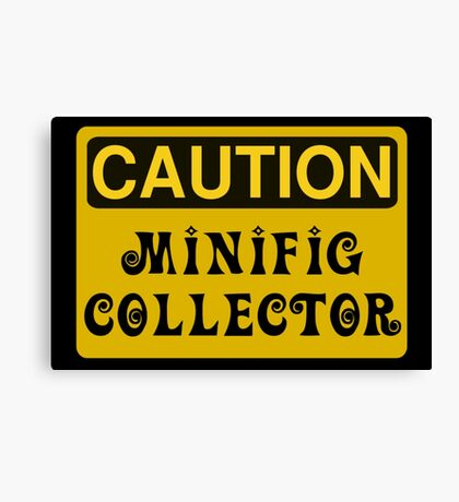 Caution Minifig Collector Sign  Canvas Print