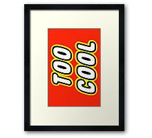 TOO COOL Framed Print