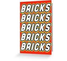 BRICKS BRICKS BRICKS BRICKS BRICKS Greeting Card