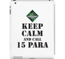 KEEP CALM AND CALL 15 PARA iPad Case/Skin