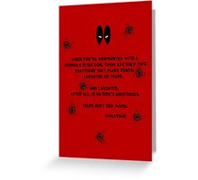 Deadpool Quote Greeting Card