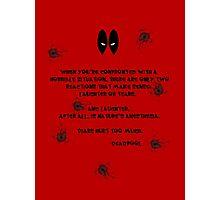 Deadpool Quote Photographic Print