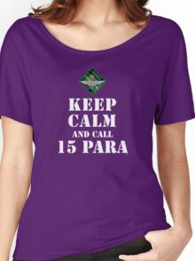 KEEP CALM AND CALL 15 PARA Women's Relaxed Fit T-Shirt