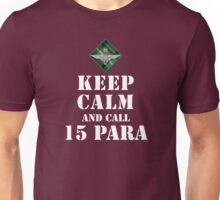 KEEP CALM AND CALL 15 PARA Unisex T-Shirt