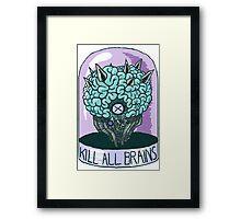 Kill All Brains (Alt Colors) Framed Print