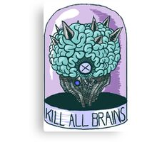 Kill All Brains (Alt Colors) Canvas Print