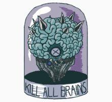 Kill All Brains (Alt Colors) by Crow N.