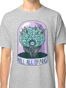 Kill All Brains (Alt Colors) Classic T-Shirt