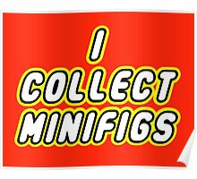 I COLLECT MINIFIGS  Poster