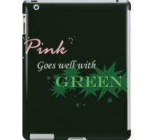 Pink Goes Well With Green iPad Case/Skin